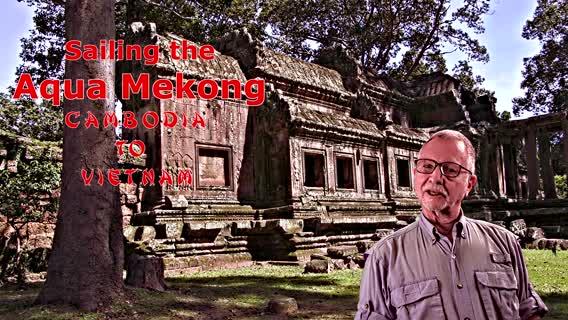 Sailing the Aqua Mekong: Cambodia to Vietnam